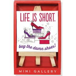 Life Is Short Mini Gallery - Artwork with Mini Easel