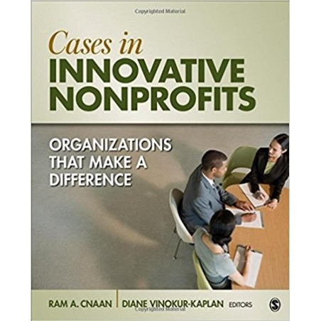 Cases in Innovative Nonprofits: Organizations That Make a Difference - 1st Edition
