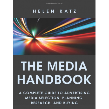 The Media Handbook: A Complete Guide to Advertising Media Selection, Planning, Research, and Buying - 5th Edition