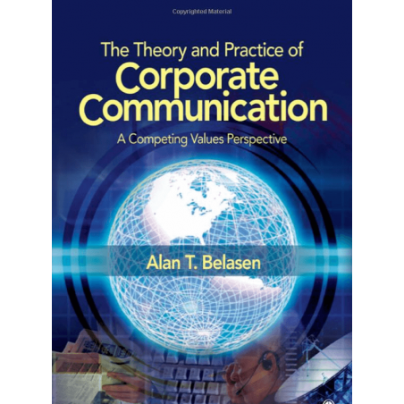 The Theory and Practice of Corporate Communication: A Competing Values Perspective (Paperback)