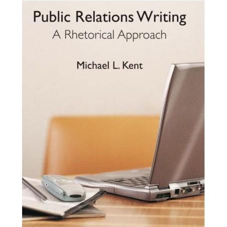 Public Relations Writing: A Rhetorical Approach 1st Edition