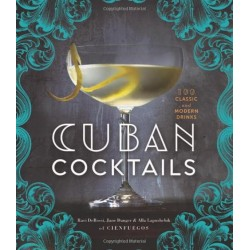 Cuban Cocktails: 100 Classic and Modern Drinks - Hardcover