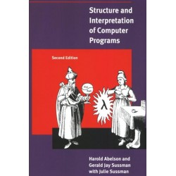 Structure and Interpretation of Computer Programs - 2nd Edition (MIT Electrical Enginneering and Computer Science - Paperback